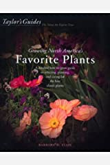 Taylor's Guide to Growing North America's Favorite Plants: Proven Perennials, Annuals, Flowering Trees, Shrubs, & Vines for Every Garden Paperback