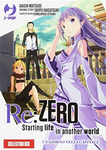 Re: zero. Starting life in another world. Un giorno nella capitale: 1-2 [Due volumi indivisibili]