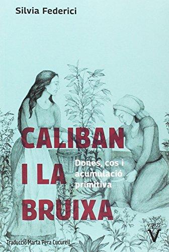 Caliban i la bruixa: Dones, cos i acumulació primitiva (Fuera de Colección)