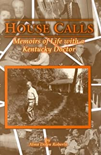 House Calls: Memoirs of Life With a Kentucky Doctor