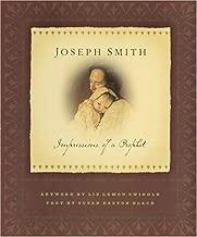 Joseph Smith: Impressions of a Prophet