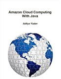 Amazon Cloud Computing With Java (Amazon Cloud Computing With 'X')