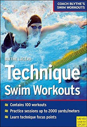 Techinque Swim Workouts (Coach Blythes Swim Workouts 1)