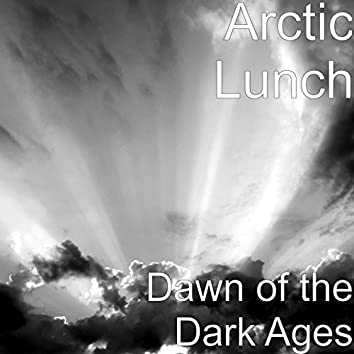 Dawn of the Dark Ages