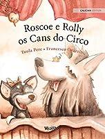 Roscoe e Rolly, os Cans do Circo: Galician Edition of Circus Dogs Roscoe and Rolly