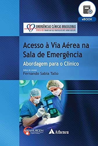 Acesso à Via Aérea na Sala de Emergência (eBook) (Série Emergências Clínicas Brasileiras)