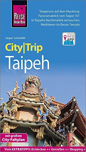 Reise Know-How CityTrip Taipeh: Reiseführer mit Stadtplan und kostenloser Web-App