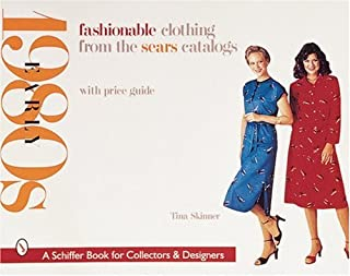 Fashionable Clothing from the Sears Catalogs: Early 1980s (A Schiffer Book for Collectors & Designers)