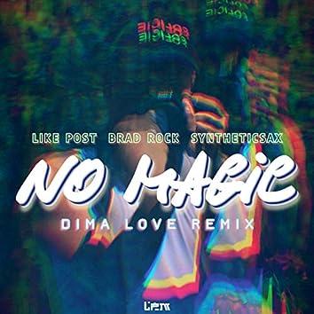 No Magic (Dima Love Remix)