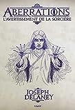 Aberrations, Tome 02 - L'Avertissement de la sorcière