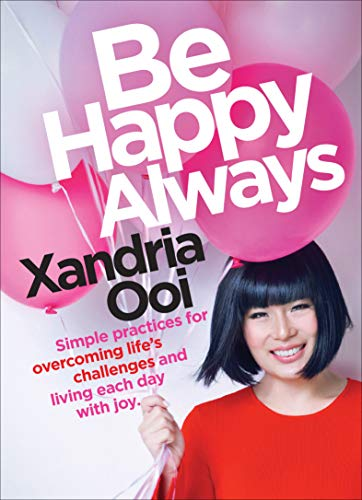 Be Happy Always: Simple Practices for Overcoming Life's Challenges and Living Each Day With Joy