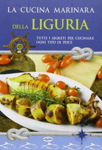 La cucina marinara della Liguria