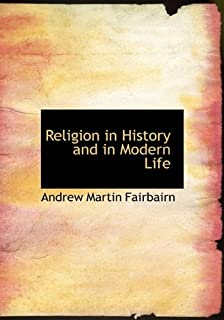Religion in History and in Modern Life