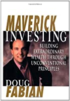 Maverick Investing With Doug Fabian: Mission Possible: Control Your Future, Seize Opportunities, and Invest in Your Dreams