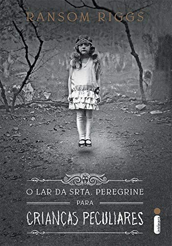 O lar da srta. Peregrine para crianças peculiares: (Série O lar da srta. Peregrine para crianças peculiares vol.1)