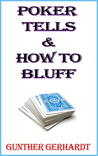 Poker Tells & How to Bluff (English Edition)