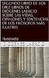 SEGUNDO LIBRO DE LOS DIEZ LIBROS DE DIÓGENES LAERCIO SOBRE LAS VIDAS, OPINIONES Y SENTENCIAS DE LOS FILÓSOFOS MÁS ILUSTRES: Ilustrado