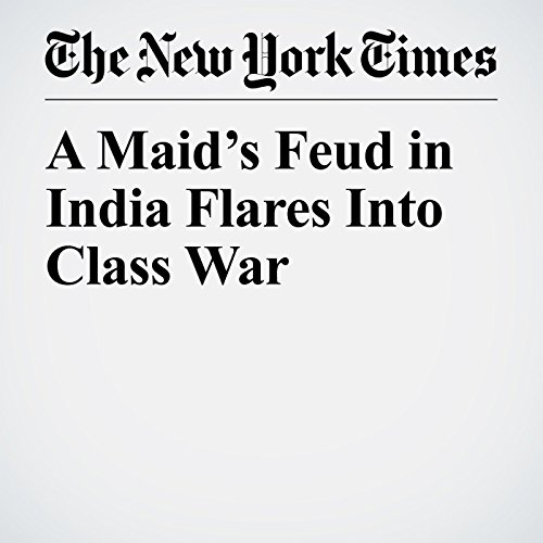 『A Maid's Feud in India Flares Into Class War』のカバーアート