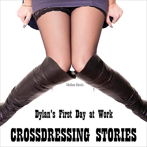 Crossdressing Stories: Dylan's First Day at Work cover art