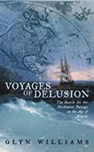 Voyages of Delusion: The Search Northwest Passage in the Age of Reason