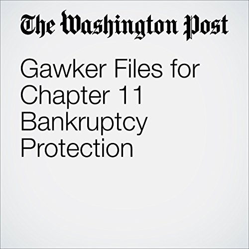 Gawker Files for Chapter 11 Bankruptcy Protection audiobook cover art