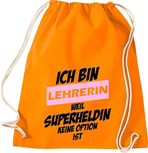 Shirtstown - Bolsa de deporte con texto en alemán 'Ich Bin Lehrerin Weil Superheldin Keine Option ist, Schule Kita Hort Erzieher Erzieherin Lehrer Lehrerin Sprüche Spruch', color naranja, tamaño 37 cm x 46 cm