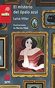 El misterio del ópalo azul par Luisa Villar Liébana
