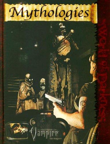 Mythologies (Vampire The Requiem - World Of Darkness - WOD)