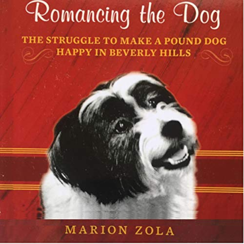 Romancing the Dog Audiobook By Marion Zola cover art
