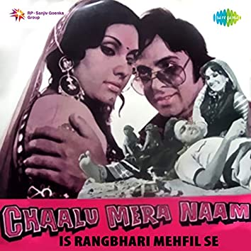 "Is Rangbhari Mehfil Se (From ""Chaalu Mera Naam"") - Single"