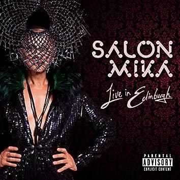Salon Mika (Live in Edinburgh)