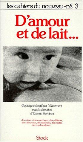 Cahier nouveau né n.3 - D'amour et de lait