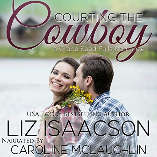 Courting the Cowboy: Christian Contemporary Romance audiobook cover art