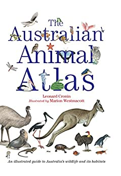 The Australian Animal Atlas by [Leonard Cronin, Marion Westmacott]