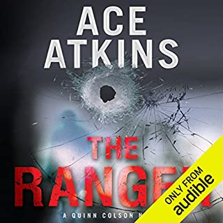The Ranger     A Quinn Colson Novel              By:                                                                                                                                 Ace Atkins                               Narrated by:                                                                                                                                 Jeff Woodman                      Length: 8 hrs and 50 mins     4 ratings     Overall 3.5