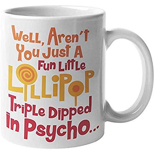 Wir werden nicht nur ein lustiger kleiner Lutscher sein. Nette aber Psychos Kaffee & Tee Geschenkbecher für verrückte Männer & Frauen Mitarbeiter, Freunde, Freundinnen und beste Freunde (11oz)