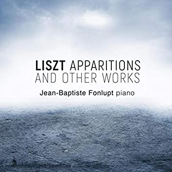 Liszt: Apparitions & Other Works