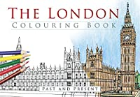 The London Colouring Book: Past and Present (Past & Present Colouring Books)