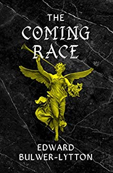 The Coming Race by [Edward Bulwer-Lytton]