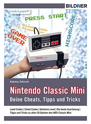 Nintendo classic mini: Deine Cheats, Tipps und Tricks! (German Edition)