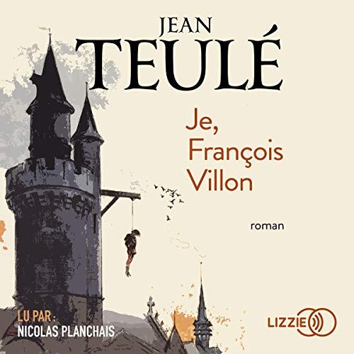 Couverture de Je, François Villon