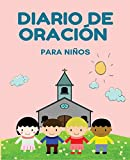 Diario de oración para niños: Diario de un niño para...