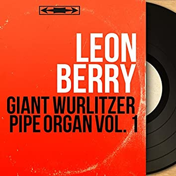 Giant Wurlitzer Pipe Organ Vol. 1 (Mono Version)