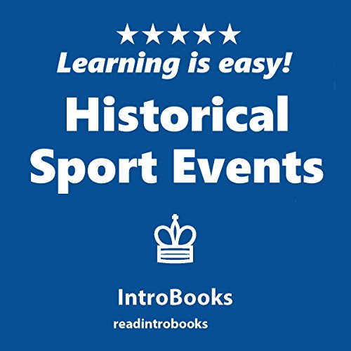 Historical Sport Events                   By:                                                                                                                                 IntroBooks                               Narrated by:                                                                                                                                 Andrea Giordani                      Length: 38 mins     Not rated yet     Overall 0.0