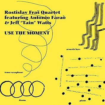 Use The Moment (feat. Rostislav Fraš, Antonio Faraò, Jeff Tain Watts, Josef Fečo)