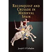 Reconquest and Crusade in Medieval Spain (The Middle Ages Series) (English Edition)