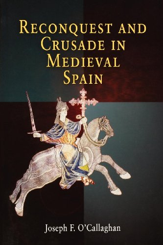 Reconquest and Crusade in Medieval Spain (The Middle Ages Series)