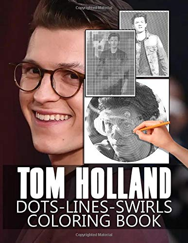 Tom Holland Dots Lines Swirls Coloring Book: Nice Tom Holland Activity Diagonal-Dots-Swirls Books For Kids And Adults Anxiety