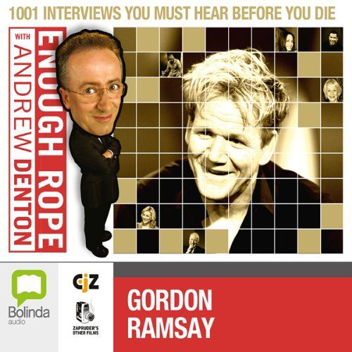 Enough Rope with Andrew Denton: Gordon Ramsay audiobook cover art