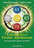 Lebenschance Tiroler Zahlenrad - -: Sich und andere besser verstehen - - Johanna Paungger